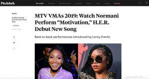 "PITCHFORK - MTV VMAs 2019: Watch Normani Perform ""Motivation,"" H.E.R. Debut New Song"